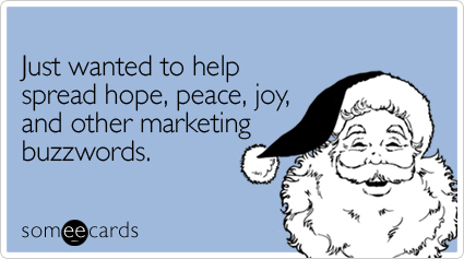 Cynical and hilarious at the same time. Someecards.